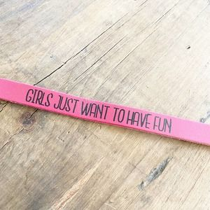 Girls Just Want To Have Fun Leather Bracelet